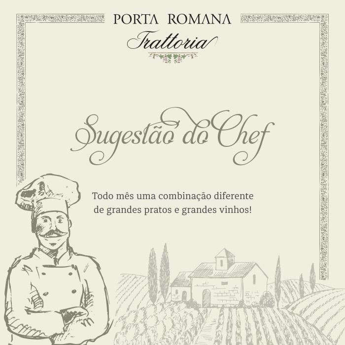 Sugestão do chef - Porta Romana Trattoria